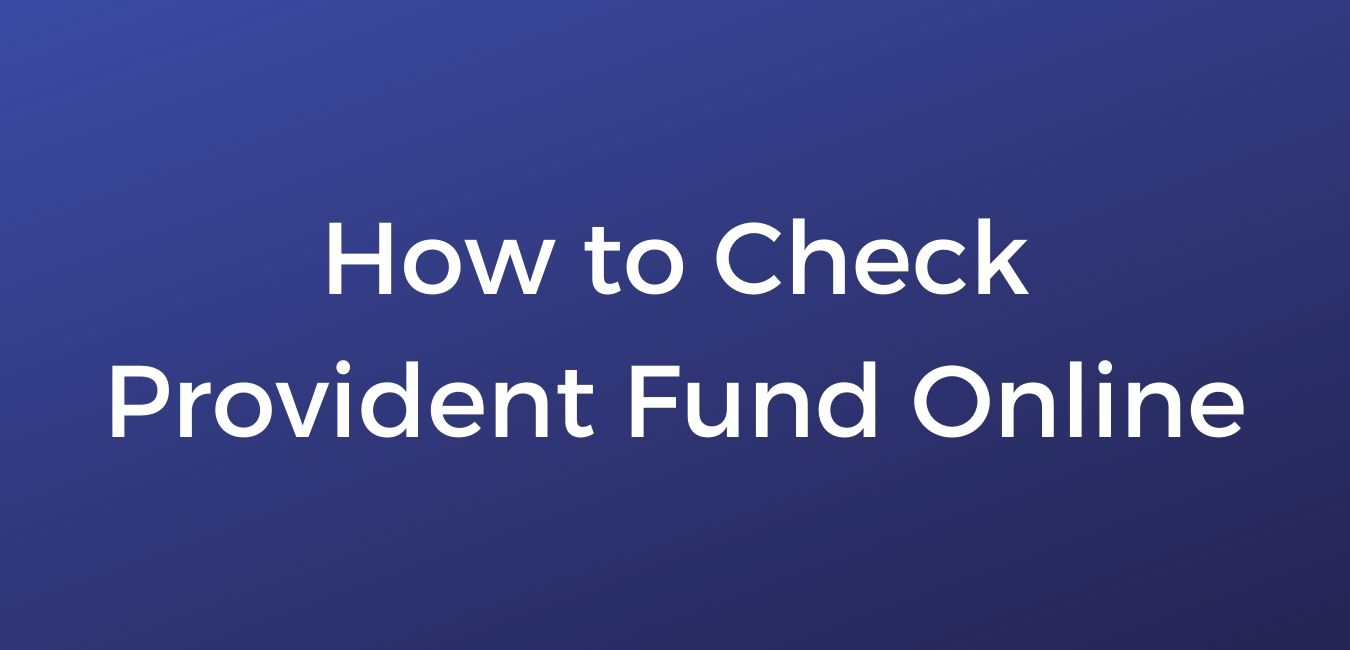 How to check Provident Fund (PF) account balance Online