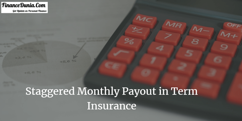 Staggered Monthly Payout in Term Insurance